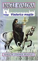 Marion Zimmer Bradley: Magle Avalona – Vladarica magije, knjiga I.