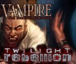 Vampire the Eternal Struggle: Twilight Rebellion