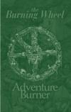 Burning Wheel: Adventure Burner