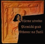 Vrijeme utvrda: Plemićki grad Vrbovec na Sutli