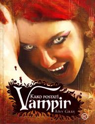 Amy Gray: Kako postati vampir