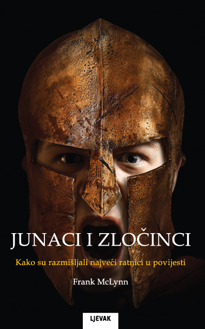 Frank McLynn: Junaci i zločinci