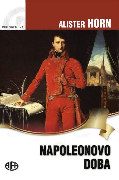 Alister Horne: Napoleonovo doba