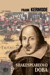 Frank Kermode: Shakespeareovo doba