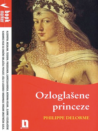 Philippe Delorme: Ozloglašene princeze