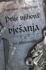 Joe Abercrombie: Prvi zakon – Prije njihova vješanja